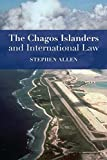 img - for The Chagos Islanders and International Law book / textbook / text book