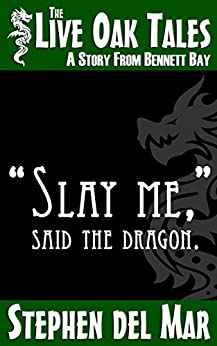 """Slay me,"" said the dragon. (Live Oak Tales Book 0) by [del Mar, Stephen]"