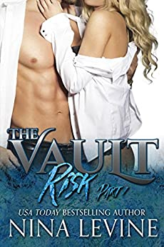 Risk: Part 1 (The Vault) by [Levine, Nina]