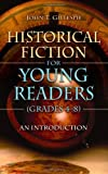 Historical Fiction for Young Readers (Grades 4-8), John T. Gillespie, 1591586216