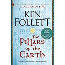 The Pillars of the Earth: A Novel (Kingsbridge Book 1)