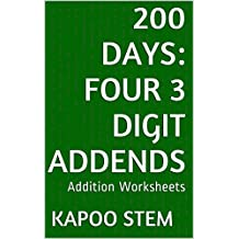 200 Addition Worksheets with Four 3-Digit Addends: Math Practice Workbook (200 Days Math Addition Series 13)