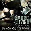 Among the Living: PsyCop, Book 1 Audiobook by Jordan Castillo Price Narrated by Gomez Pugh