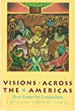 Visions Across the Americas : Short Essays for Composition, Warner, J. Sterling and Hilliard, Judith, 0030735947