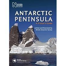 Antarctic Peninsula: A Visitor's Guide