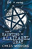 The Haunting of Alaizabel Cray by Chris Wooding front cover