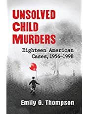 Unsolved Child Murders: Eighteen American Cases, 1956-1998