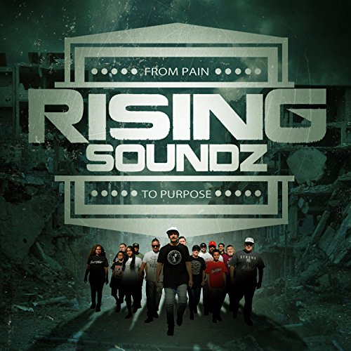 Rising Soundz - From Pain to Purpose 2017