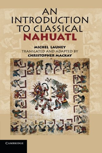 An Introduction to Classical Nahuatl by Brand: Cambridge University Press