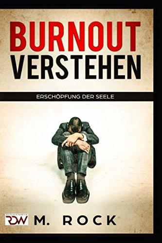 Burnout Verstehen,Erschöpfung der Seele (KURZ UND KNAPP, Band 5)