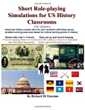 Short Role-Playing Simulations for U. S. History Classrooms, Di Giacomo, Richard, 0983426732