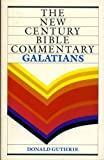 Galatians (The New Century Bible Commentary Series)