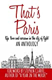 img - for That's Paris: An Anthology of Life, Love and Sarcasm in the City of Light book / textbook / text book