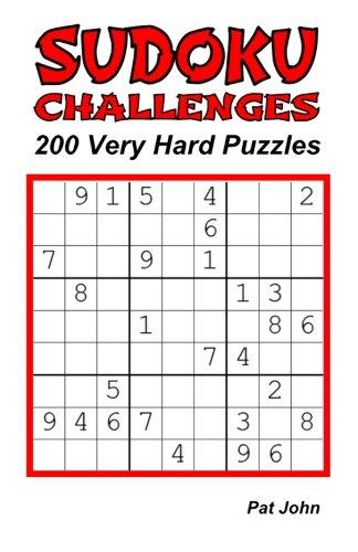 Sudoku Challenges: 200 Very Hard Puzzles (Sudoku Very Hard Challenges) (Volume 1) 200 Very Hard Puzzles