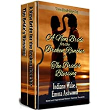 Two Book Box Set: A New Bride for the Broken Rancher: The Bride's Blessing: A Sweet and Inspirational Western Historical Romance