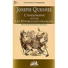 Anglomanie suivi de Les républicains français L'