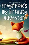 Freya Foxs Big Birthday Adventure (The Adventures of Freya and Pip)