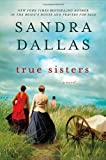 True Sisters, Sandra Dallas, 1250005027