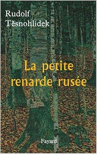 La Petite Renarde Rusée Rudolf Tesnohidek 9782213628011 Amazon