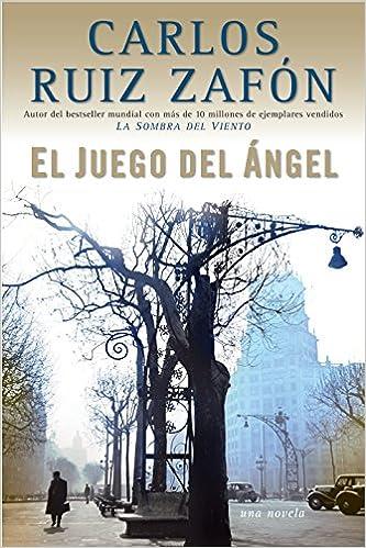 El Juego del Ángel (Spanish Edition): Carlos Ruiz Zafón ...