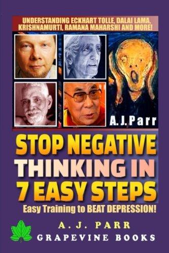 Stop Negative Thinking in 7 Easy Steps: Understanding The Masters of Enlightenment: Eckhart Tolle, Dalai Lama, Krishnamu