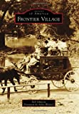 Frontier Village, Bob Johnson and Foreword by Allen Weitzel, 0738596655