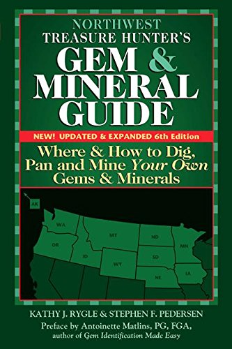 Read Online Northwest Treasure Hunter's Gem and Mineral Guide (6th Edition): Where and How to Dig, Pan and Mine Your Own Gems and Minerals pdf epub