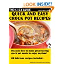 Quick And Easy Crock Pot Recipes (The KISS Guide Book 13)