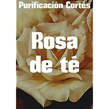 Rosa de té (Spanish Edition)