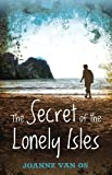The Secret of the Lonely Isles, Joanne Van Os, 1741662524