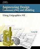 Engineering Design Communication and Modeling Using Unigraphics NX