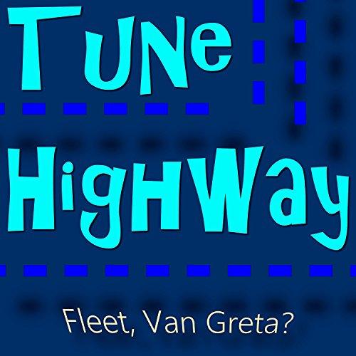Tune Highway (Fleet, Van Greta?)