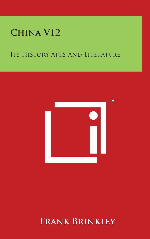 Download China V12: Its History Arts And Literature ebook