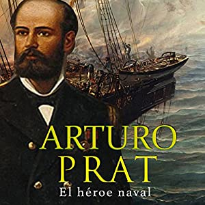Arturo Prat [Spanish Edition] Audiobook