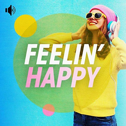 Feelin' Happy [Explicit]