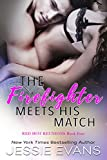 The Firefighter Meets His Match (Red Hot Reunions Book 4)