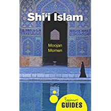 Shi'I Islam: A Beginner's Guide (Beginner's Guides)