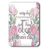 3dRose Uta Naumann Sayings and Typography - Watercolor Pink Roses and Bible Typography - Every Day May Not Be Good - Light Switch Covers - single toggle switch (lsp_289868_1)
