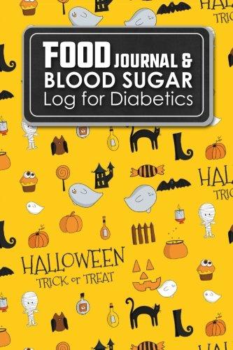 Food Journal & Blood Sugar Log for Diabetics: Diabetes Food Journal, Blood Sugar Log, Diabetic Food Tracker, Cute Halloween Cover (Volume 22)