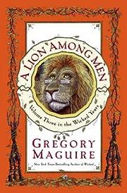 A Lion Among Men – tekijä: Gregory…