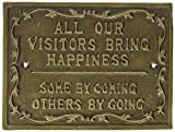 Rustic Cast Iron Sign ALL OUR VISITORS BRING HAPPINESS, SOME BY COMING, OTHERS BY GOING plaque