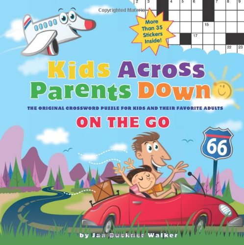 Download Kids Across, Parents Down: On the Go: The Puzzles That Kids & Adults Enjoy Together PDF