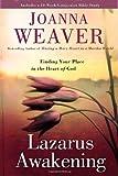 Lazarus Awakening, Joanna Weaver, 0307444961
