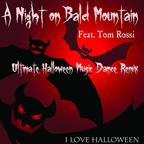 Ultimate Halloween Music (Dance Remix) [Night on Bald Mountain] -