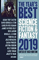 This eleventh volume of the year's best science fiction and fantasy features twenty-six stories by some of the genre's greatest authors, including David Gerrold, Carolyn Ives Gilman, James Patrick Kelly, Rich Larson, Ursula K. Le Guin, Yoon H...