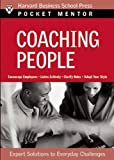 Coaching People: Expert Solutions to Everyday Challenges (Pocket Mentor)