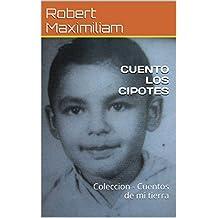 CUENTO LOS CIPOTES: Coleccion - Cuentos de mi tierra (Spanish Edition)