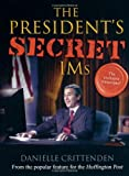 The President's Secret IMs, Danielle Crittenden, 1416947493
