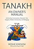 Tanakh, an Owner's Manual: Authorship, Canonization, Masoretic Text, Exegesis, Modern Scholarship and Pedagogy