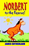 img - for Norbert to the Rescue! book / textbook / text book